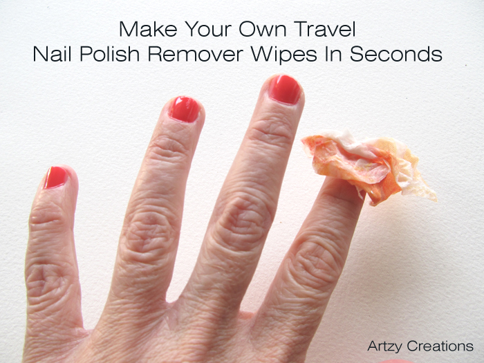 Make Your Own Travel Nail Polish Remover Wipes In Seconds ...