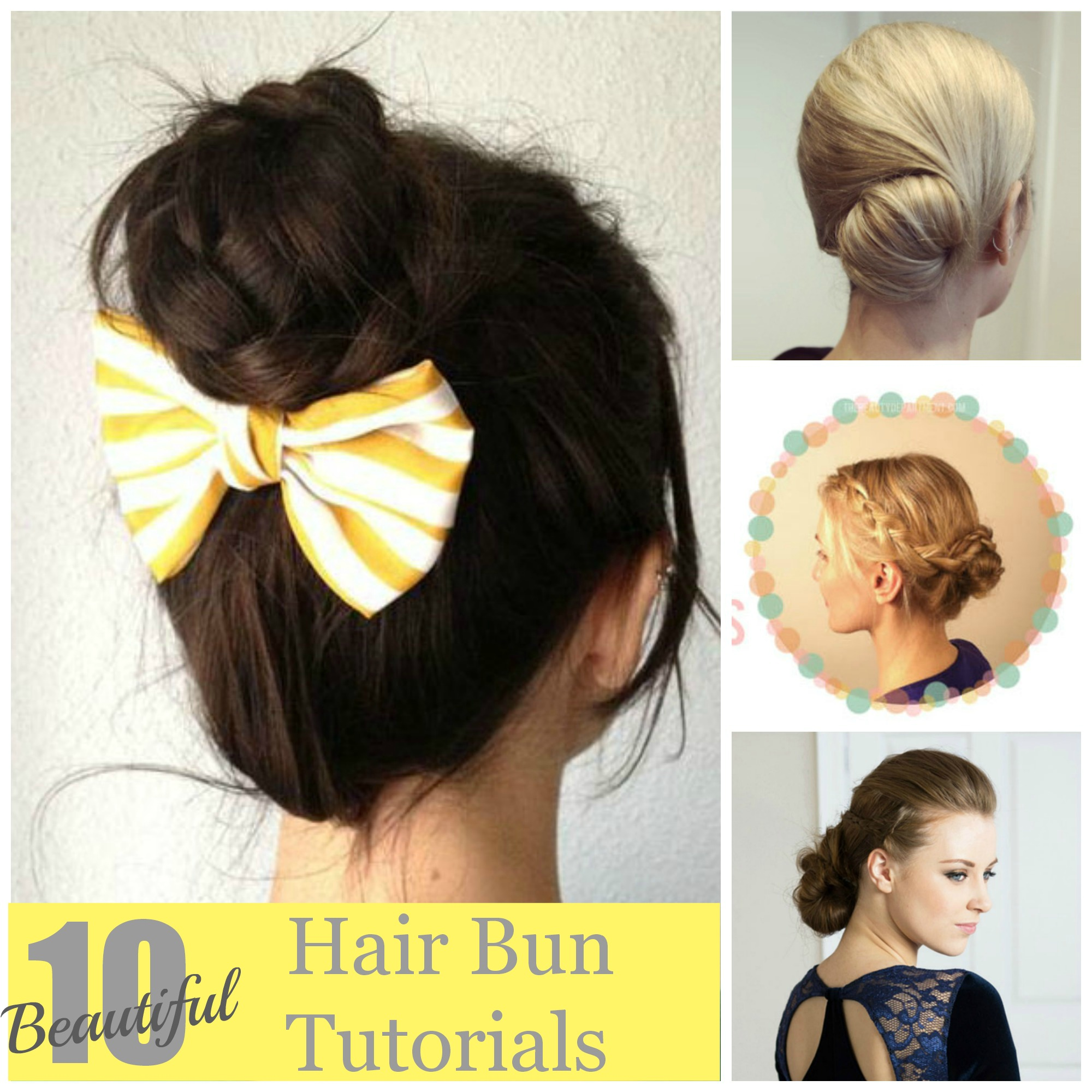 Here's 10 great hair bun tutorials for short and long hair.