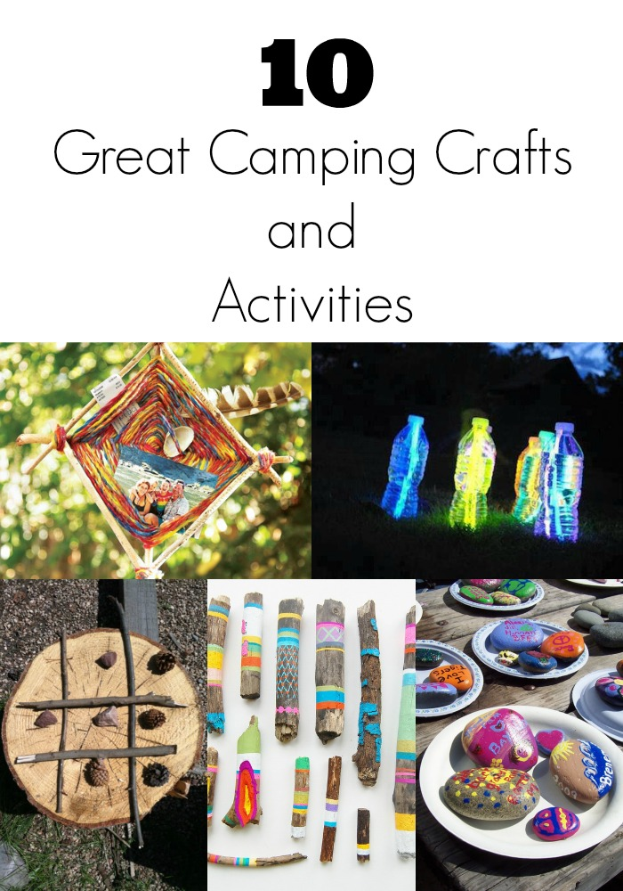 With The Summer Getting Warmer And Camping Season Ahead For Everyone I New Had To Put This Roundup Together Of Great Crafts Activities